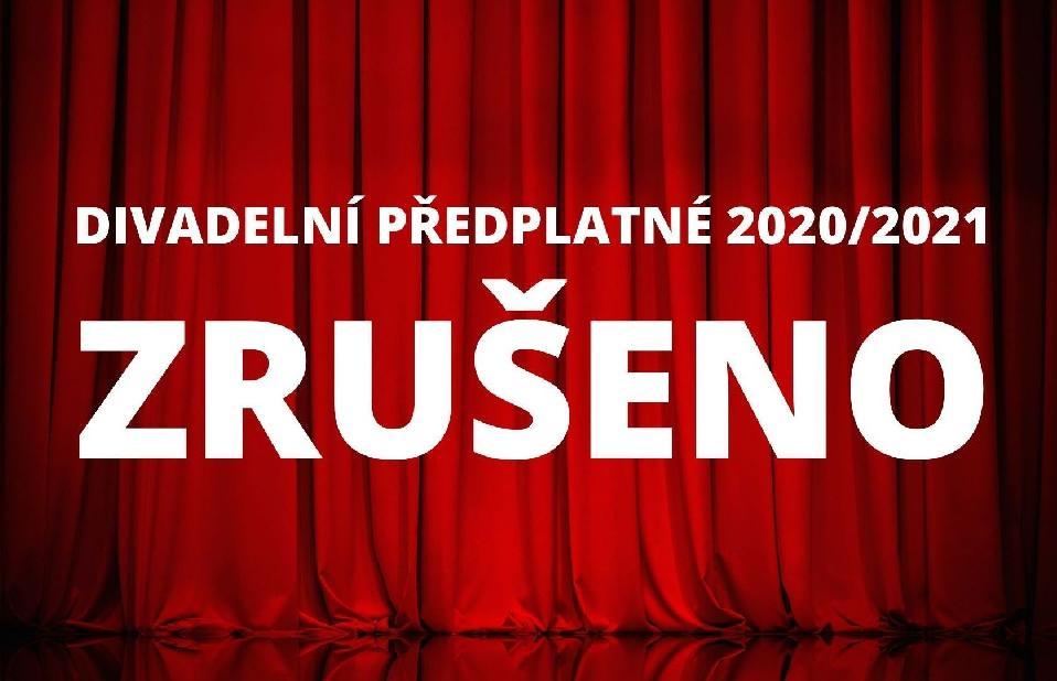 ZRUŠENÍ DIVADELNÍHO PŘEDPLATNÉHO 2020/2021